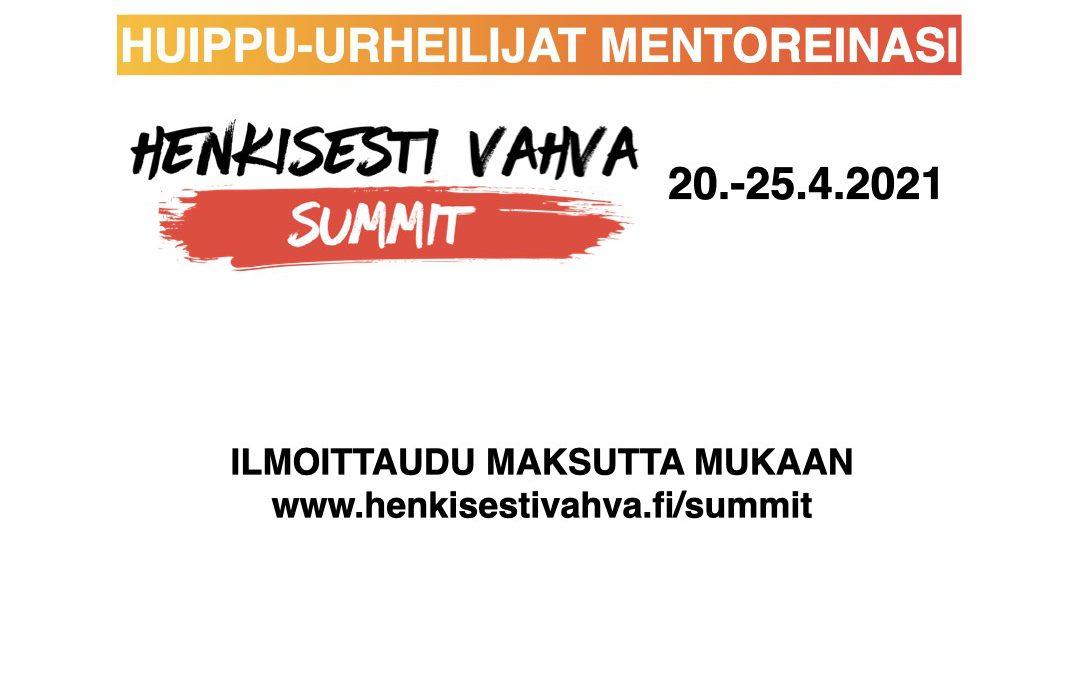 Maksuton Henkisesti Vahva Summit 20.–25.4. – mentoreina tukku suomalaisia huippu-urheilijoita!